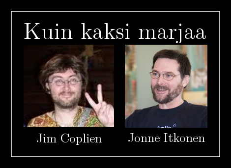 Kuin kaksi marjaa. Jim Coplien ja Jonne Itkonen. Eiku oikeesti!